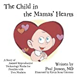 The Child in the Mama's Hearts: A Story of Assisted Reproductive Technology Births for Families with Two Mothers
