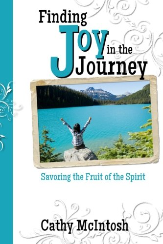 Finding Joy in the Journey: Savoring the Fruit of the Spirit ebook