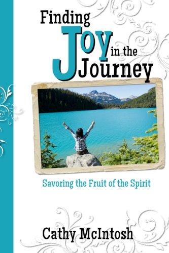 Finding Joy in the Journey: Savoring the Fruit of the Spirit pdf epub