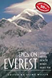 Front cover for the book Epics on Everest: Stories of Survival from the World's Highest Peak by Clint Willis