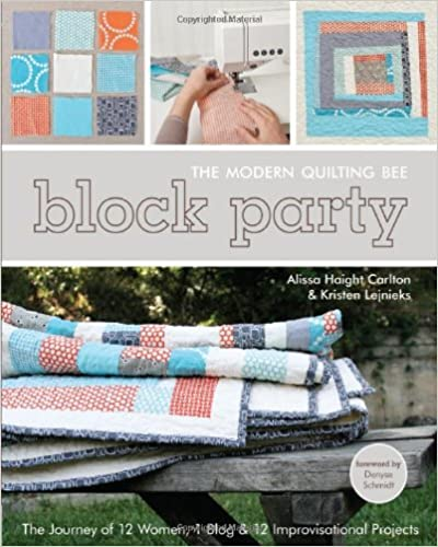 Block Party: The Modern Quilting Bee 1 Blog /& 12 Improvisational Projects The Journey of 12 Women