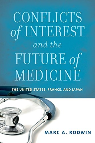 Conflicts of Interest and the Future of Medicine: The United States, France, And Japan por Marc A. Rodwin