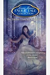 The Twelve Dancing Princesses (Faerie Tale Collection) (Volume 9) Paperback February 17, 2014 Paperback