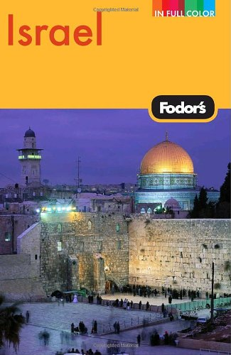 Fodor's Israel, 7th Edition (Full-color Travel Guide)