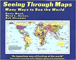 See Map Of The World.Seeing Through Maps Many Ways To See The World Denis Wood