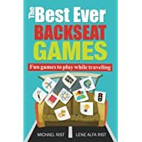The Best Ever Backseat Games: Fun games to play while you are traveling