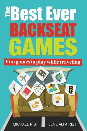 The Best Ever Backseat Games: Fun games to play while you are traveling - Back Platform Seat