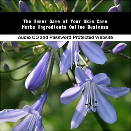 The Inner Game of Your Skin Care  Herbs Ingredients Online