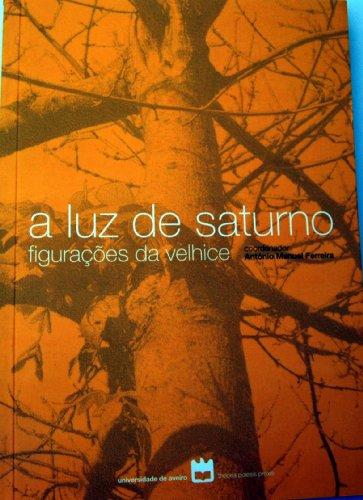 a Luz de Saturno; figuracoes da velhice: Universidade de Aveiro