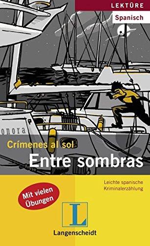Entre sombras: Mit Annotationen (Crímenes al sol / Leichte spanische Kriminalerzählung)