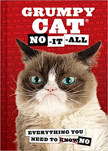 Grumpy cat no it all everything you need to no grumpy cat 9781452149684 amazon com books
