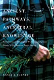 Ancient Pathways, Ancestral Knowledge: Ethnobotany and Ecological Wisdom of Indigenous Peoples of Northwestern North…