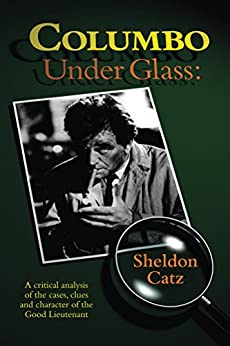 Columbo Under Glass by [Catz, Sheldon]