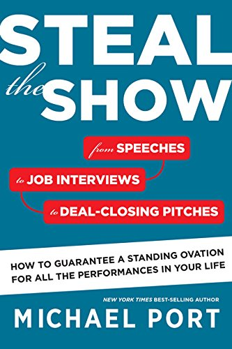 Steal the Show: From Speeches to Job Interviews to Deal-Closing Pitches, How to Guarantee a Standing Ovation for All the Performances in Your Life by imusti