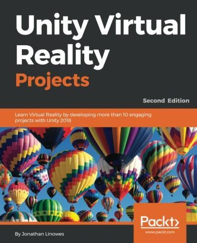 Unity Virtual Reality Projects: Learn Virtual Reality by developing more than 10 engaging projects with Unity 2018, 2nd Edition by Packt Publishing - ebooks Account