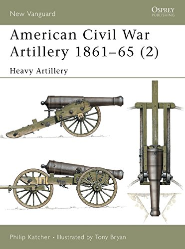 American Civil War Artillery 1861–65 (2): Heavy Artillery (New Vanguard) ()
