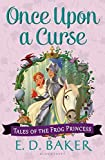 download ebook once upon a curse (tales of the frog princess) by baker, e. d. (2014) paperback pdf epub
