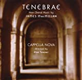 Tenebrae - New Choral Music by James MacMillan