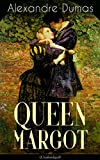 QUEEN MARGOT (Unabridged): Historical Novel - The Story of Court Intrigues, Bloody Battle for the Throne and Wars of Religion