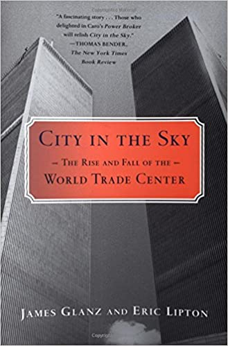 Amazon com: City in the Sky: The Rise and Fall of the World Trade