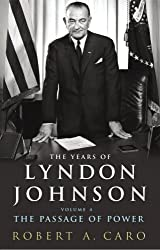 The Passage of Power: The Years of Lyndon Johnson Volume 4