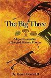 The Big Three, Henry Morris and Henry M. Morris, 089051562X