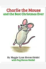 Charlie the Mouse and the Best Christmas Ever Paperback