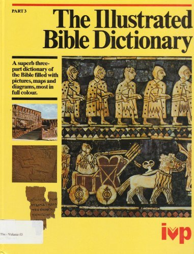 Illustrated Bible Dictionary, Volumes 1-3