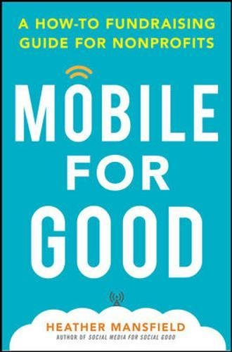 Mobile for Good: A How-To Fundraising Guide for Nonprofits (Venture Mobile)