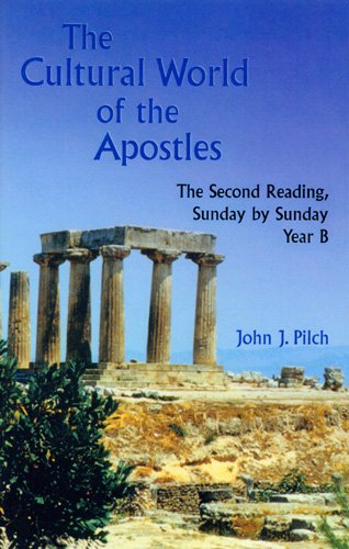 The Cultural World of the Apostles: The Second Reading, Sunday by Sunday, Year B (Cultural World of Jesus: Sunday by Sunday) pdf epub