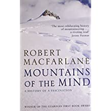 Mountains of the Mind: a History of a Fascination by Robert Macfarlane (1-Jul-2008) Paperback