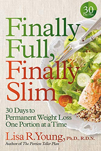 Finally Full, Finally Slim: 30 Days to Permanent Weight Loss One Portion at a Time ()
