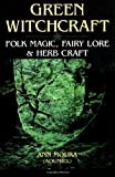 img - for Green Witchcraft: Folk Magic, Fairy Lore and Herb Craft by Ann Moura (26-Jul-1996) Paperback book / textbook / text book