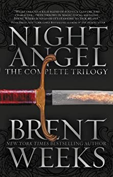 Night Angel: The Complete Trilogy (The Night Angel Trilogy) by [Weeks, Brent]