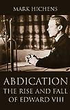 Abdication: The Rise & Fall of Edward VIII