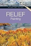 Relief Painting, Parramon, 0764165348