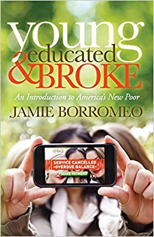 Book Young, Educated and Broke: An Introduction to America's New Poor