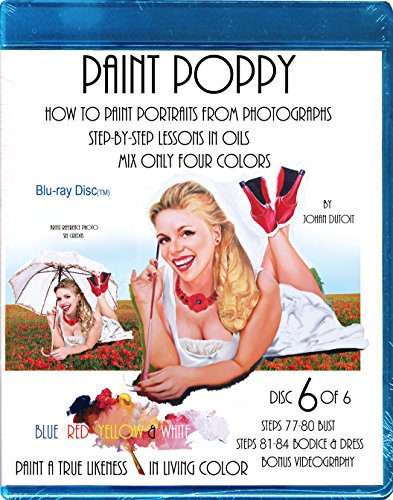 Paint Poppy. How to Paint Portraits From Photographs. Step-by-step-lessons in Oils. Mix Only Four Colors Blue Red Yellow and White. Paint a True Likeness in Living Color. Blu-ray Disc 6 of 6