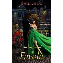Un imprevisto da favola (Italian Edition)