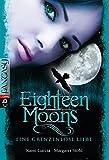 Eighteen Moons - Eine grenzenlose Liebe: Band 3 (Sixteen Moons, Band 3)
