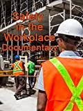 Safety in the Workplace Documentary