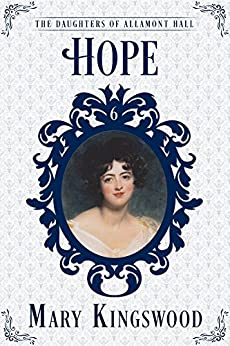 Hope (The Daughters of Allamont Hall Book 6) by [Kingswood, Mary]