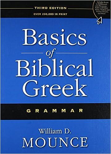 Basics of Biblical Greek Grammar: William D  Mounce: 9780310287681
