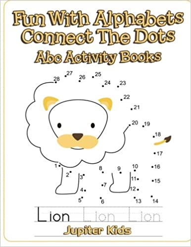 Fun With Alphabets Connect The Dots: Abc Activity Books: Jupiter ...