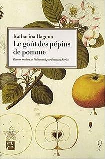 Le goût des pépins de pomme, Hagena, Katharina