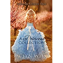 Lost in a Fairy Tale: A Princess Collection