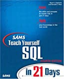 Sams Teach Yourself SQL in 21 Days, Ronald Plew and Ryan Stephens, 0672324512