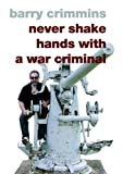 Never Shake Hands with a War Criminal, Barry Crimmins, 1583226605