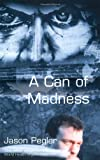 Can of Madness, Jason Pegler, 0954221826