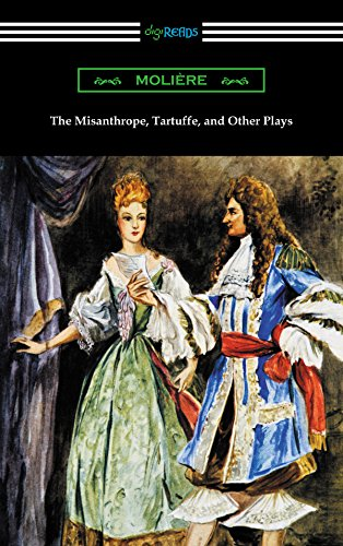 (The Misanthrope, Tartuffe, and Other Plays (with an Introduction by Henry Carrington Lancaster))